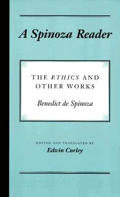 A Spinoza Reader By Spinoza, Benedictus de/ Curley, Edwin (EDT)